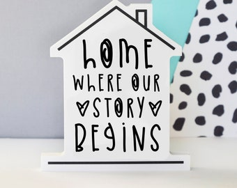 Home is where our story begins Shelfie - Freestanding decoration