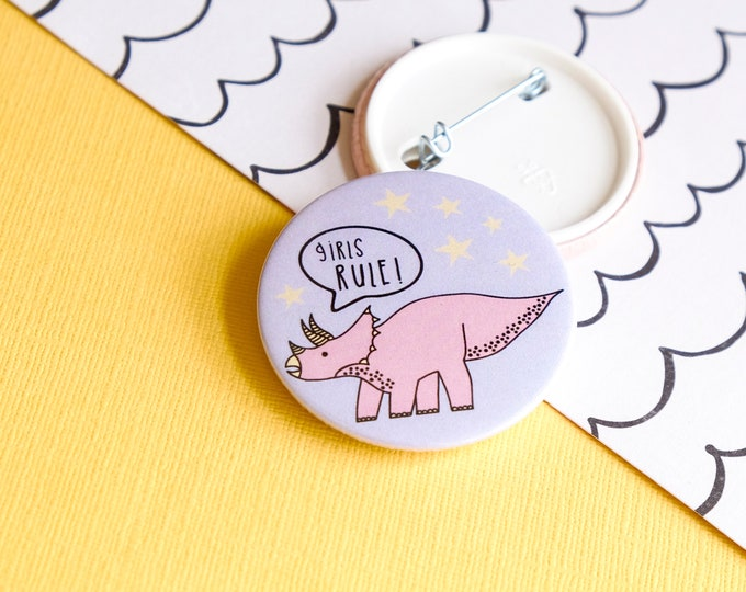 Dinosaur badge - Girls rule button badge - Dinosaur gift for Girls
