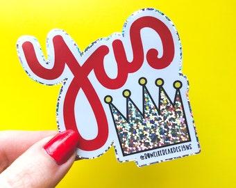 Yas Queen vinyl -  Crown sticker - Motivational sticker
