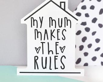My Mum makes the rules Shelfie - Freestanding decoration