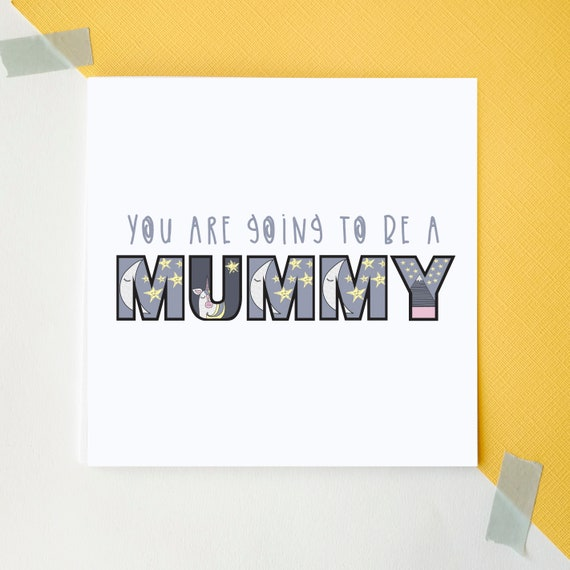 You are going to be a Mummy - New Baby card - New Mother card - Card for her