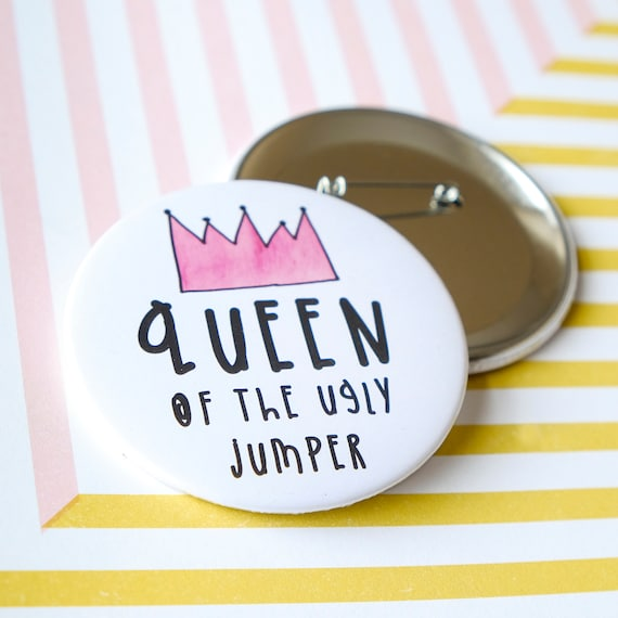 Christmas Charity Button Badge - Queen of the ugly jumper.