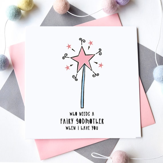 Who needs a fairy Godmother when I have you. Mother's Day card. Card for her. Friendship. Grandmother. Aunty. Sister.