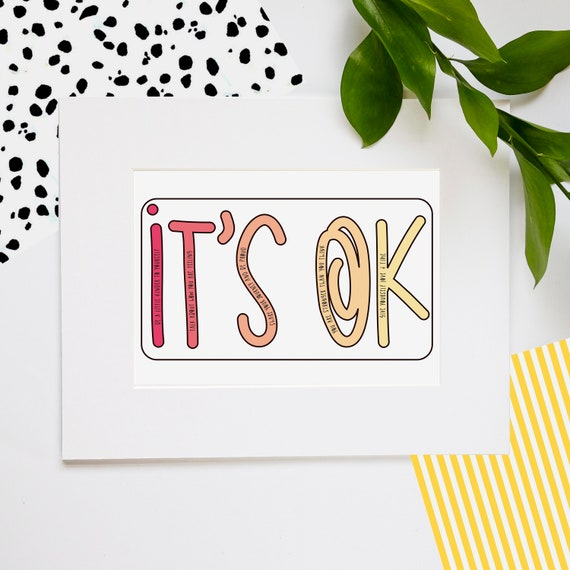 It's ok! - Positive quote wall art - A5 print - Wellbeing print - Self care print