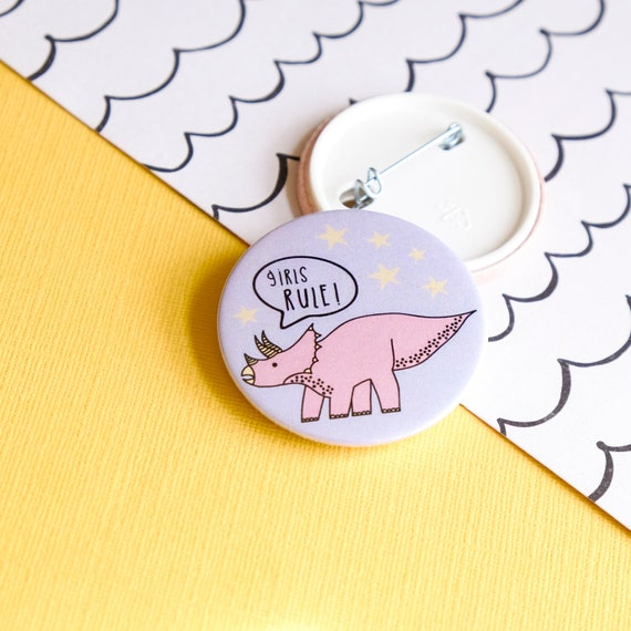 Dinosaur button badge. Girls rule backpack badge.