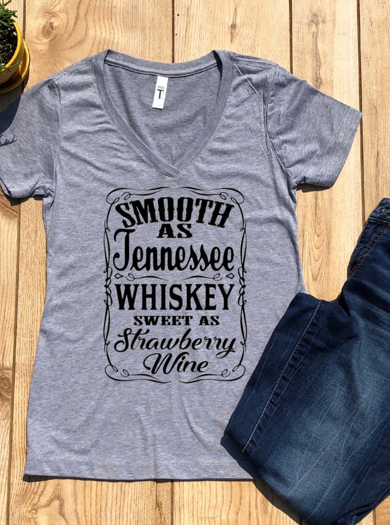 11c072f50 Smooth as Tennessee Whiskey Sweet as Strawberry Wine V neck | Etsy