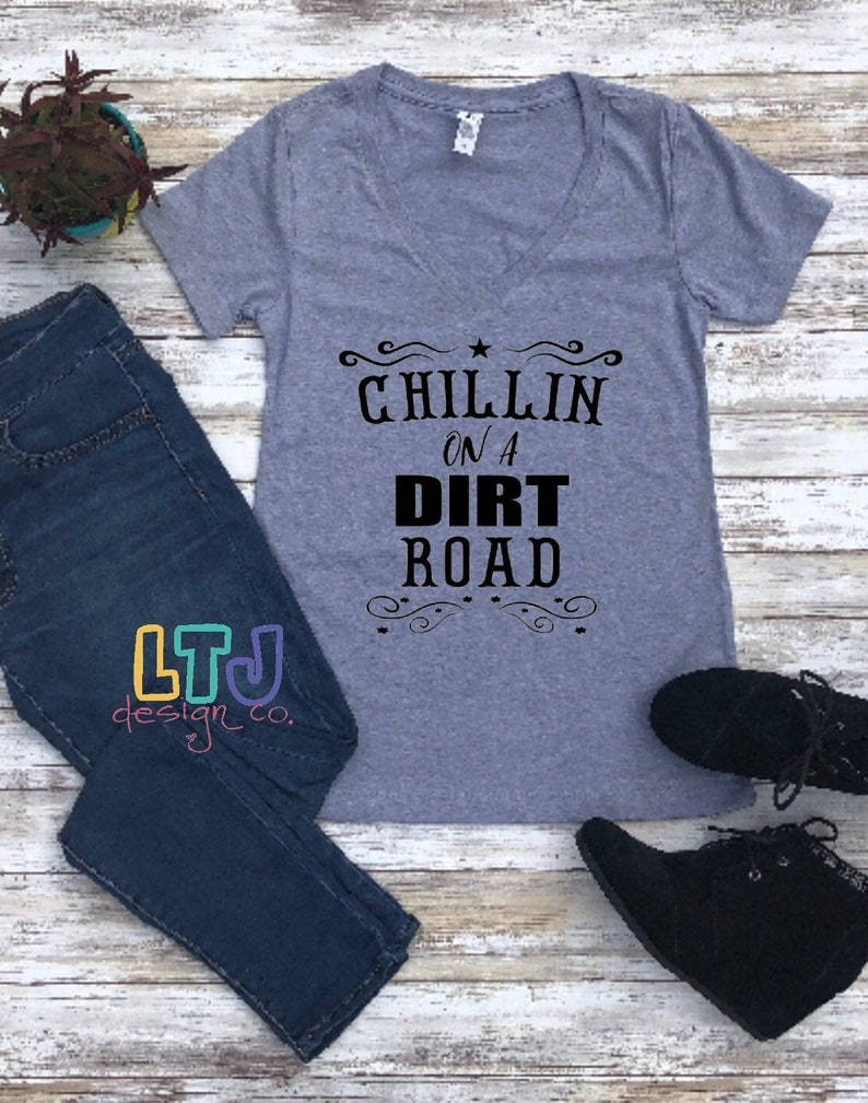 34029a72 Chillin on a Dirt Road V-Neck Tee Country Music Shirt | Etsy