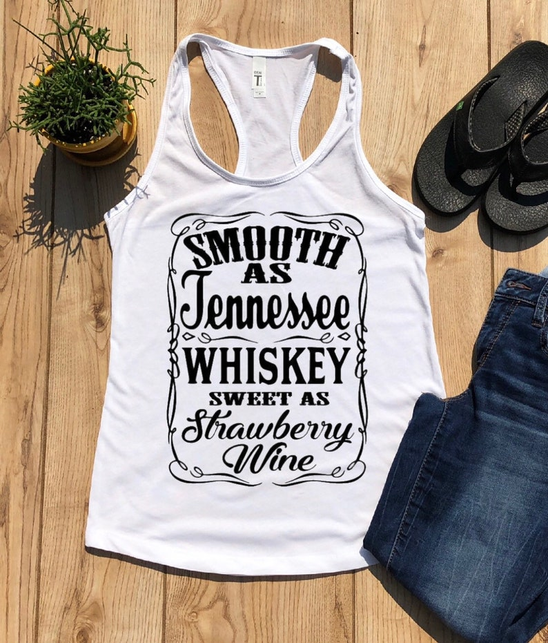 619a78f7c Smooth as Tennessee Whiskey Sweet as Strawberry Wine Tank | Etsy