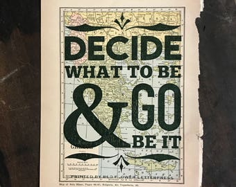 Decide What To Be & Go Be It Letterpress Print on Vintage Map
