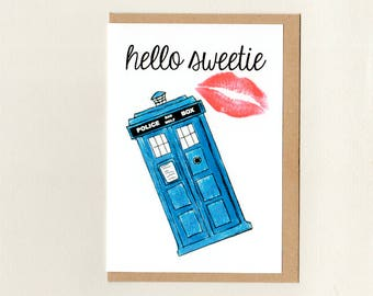 HELLO SWEETIE . greeting card . dr who . tardis . geek whovian . valentine love note crush friendship . river song . sci fi . australia