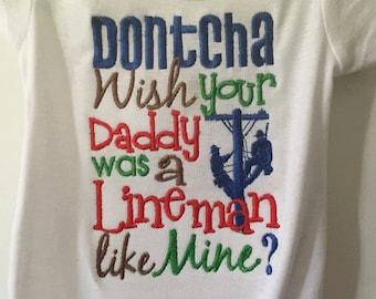 DONTCHA Wish your Daddy was a Lineman like mine? Onesie/Shirt