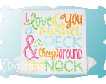 I love you a Bushel & a Peck (hug) around the neck......Onesie/Shirt
