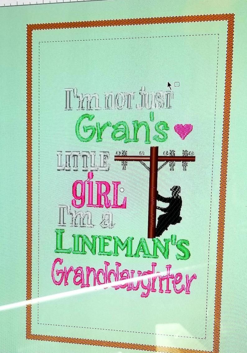 I/'m not just Gran/'s little girl I/'m a lineman/'s Granddaughter