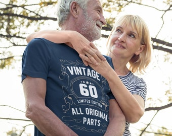 Men's 60th Birthday Shirt Limited Edition T Shirts Sixtieth Birthday Shirts Vintage Original Parts Sixty Birthday Gift Unisex