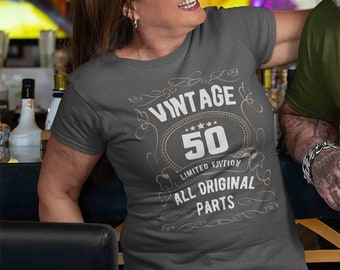 Women's 50th Birthday Shirt Limited Edition T Shirts Fiftieth Birthday Shirts Shirt Vintage Original Parts Fifty Birthday Gift Ladies