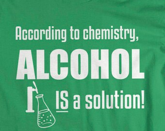 Funny Alcohol Shirt - Chemistry T-Shirt Alcohol Solution Geek Shirts Science Funny Geek T-Shirts