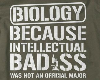 Biology T-Shirt  - College Major Bio Shirts - Science TShirt Men's Women's Intellectual Bada** Shirts