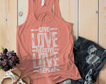 b73e707d6ab22 Women's Inspirational T Shirt Give Love Shirt Receive Love Shirts Repeat  Inspire Grunge Tank Top