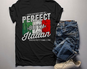 bfe1a001d6 Men's Funny Italian T-Shirt No Such Thing As Perfect Damn Close Shirt  Hilarious Graphic Tee Italy Flag Shirts