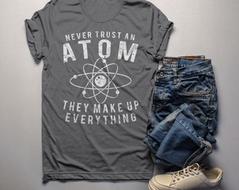 9bc0a9f62a7 Men s Funny Science T Shirt Never Trust Atom Graphic Tee Geek Shirt Gift  Idea Nerd