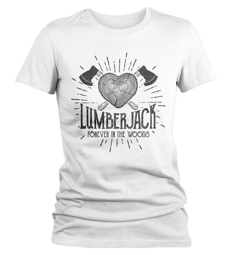 0704d47887 Women's Lumberjack T-Shirt Forever In Woods Logger Logging | Etsy