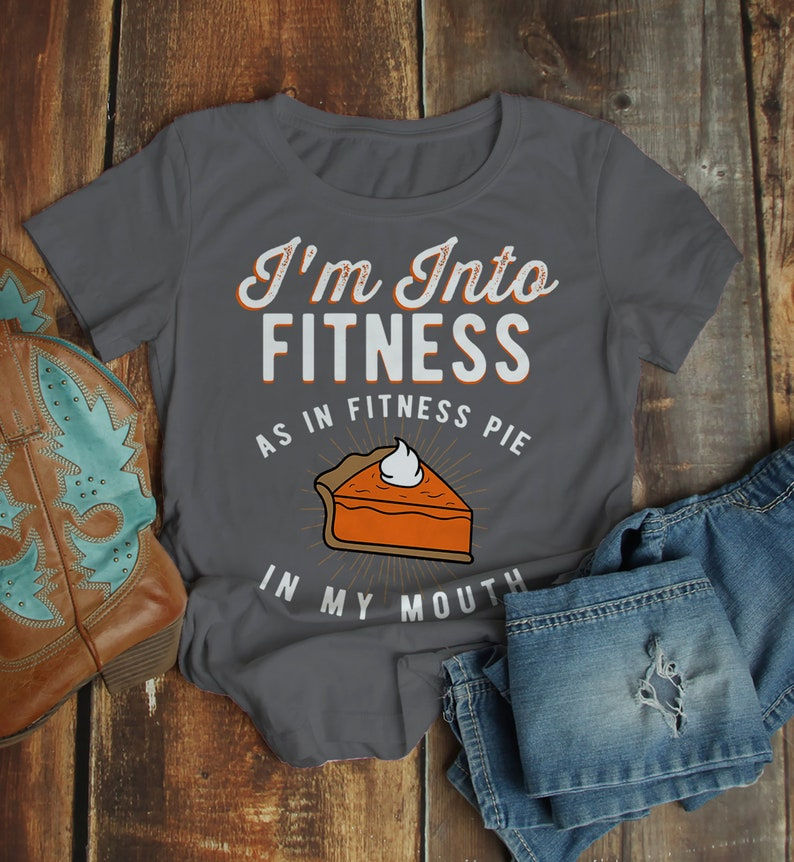 cd94dfba Women's Funny Pie T Shirt Thanksgiving Shirts Into Fitness | Etsy
