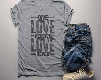 Men's Inspirational T Shirt Give Love Shirt Receive Love Shirts Repeat Inspire Grunge Tee