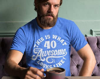 Men's Funny 40th Birthday T Shirt 40 And Awesome Shirts Fortieth Birthday Shirts Shirt For 40th Birthday