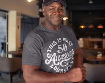 Men's Funny 50th Birthday T Shirt 50 And Awesome Shirts Fiftieth Birthday Shirts Shirt For 50th Birthday