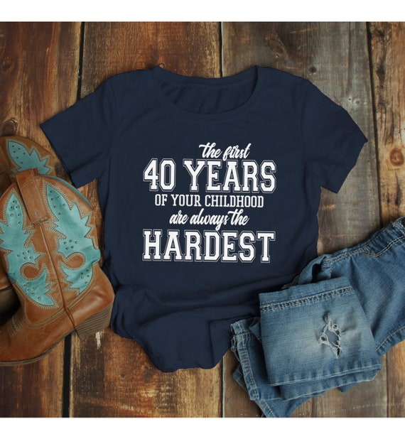 Womens Funny 40th Birthday T Shirt First 40 Years