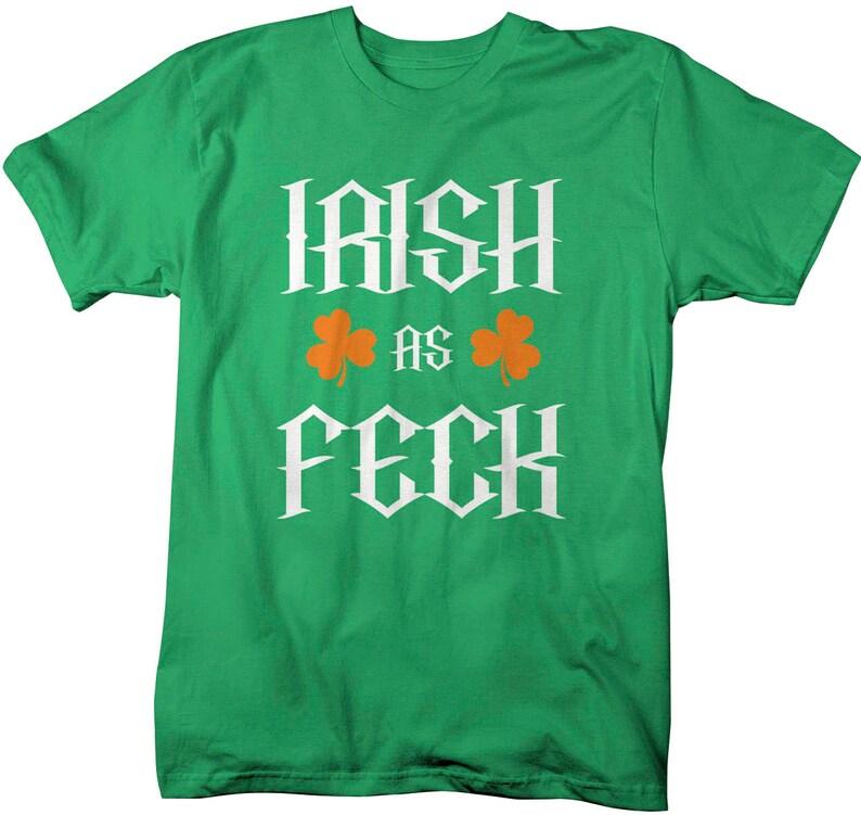 ce5805d41 Shirts By Sarah Men's Funny Irish As Feck St. | Etsy