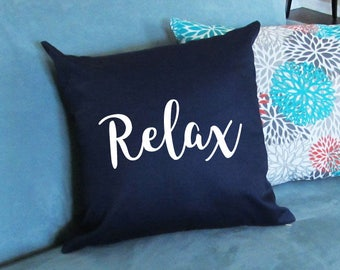 Relax Pillow - Throw Pillow - Accent Pillow with Zipper Closure - 18 x 18 Throw Pillow - Funny Pillows - Home Decor