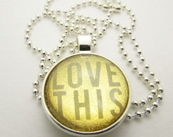 Pendant Necklace - Love This Necklace - Personalized Necklace - Hand Stamped Letter Necklace