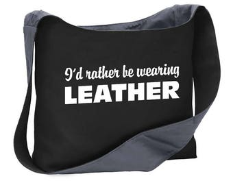 I'd rather be wearing leather wide strap shoulder sling bag tote fetish latex rubber gay