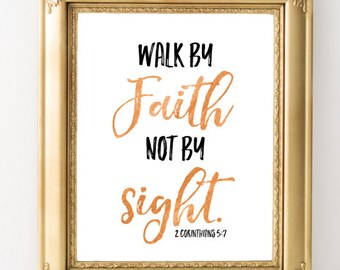 Digital Download - Bible Verse Art - Scripture Art - Inspirational Quote - Walk by Faith not by sight - Typography Print - Printable Art