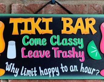 Tiki Bar wood painted handmade sign-Come Classy...Leave Trashy