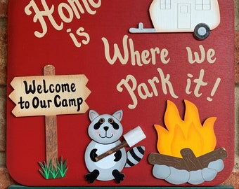 Outdoor Personalized Camping Sign - RV Sign Home is where we park it!