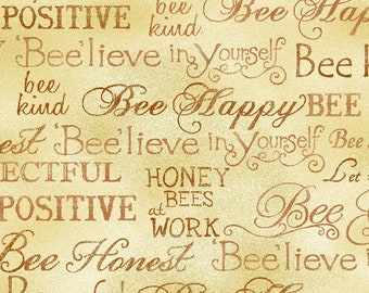 """Bee Kind - """"Bee"""" words - Bee Quotes - Paintbrush Studio - 120 99251 Gold - Priced by the 1/2 yard"""