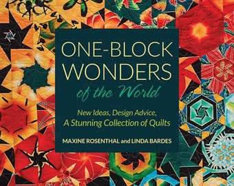 One Block Wonders of the World - Quilt Pattern Design Book - Maxine Rosenthal & Linda Bardes - Softcover # 11241