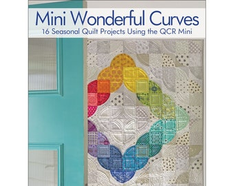 Mini Wonderful Curves - Quilt Sampler Pattern, Quick Curve Mini Ruler - Sew Kind of Wonderful  # 11375 - Pattern Only