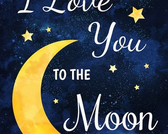 Love You to the Moon and Back - Timeless Treasures C8346 Navy - Priced by the 24-inch panel