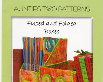 Fabric Fused Boxes - Fused and Folded Boxes # AT241  - Aunties Two - DIY Pattern - Double Sided Fusible Project
