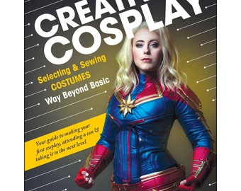 Creative Cosplay: Selecting & Sewing Costumes Way Beyond Basic -  by Amanda Haas CTP 11372 - Softcover 128 Pages