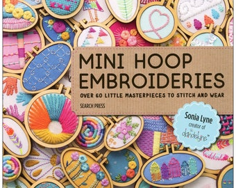 Mini Hoop Embroidery -  Mini Hoop Embroideries Book - Optional Choice of 3 Sizes mini hoops (tall, wide, and teeny tiny)