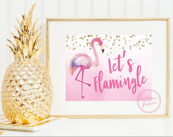 Let's Flamingle Sign 8x10 • 5x7 • Instant Download