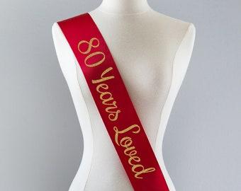 80 Years Loved Sash 80th Birthday Sash 80th Birthday Party 80 and Fabulous 80th Birthday Gift Idea for Women Custom Sash 80th Anniversary