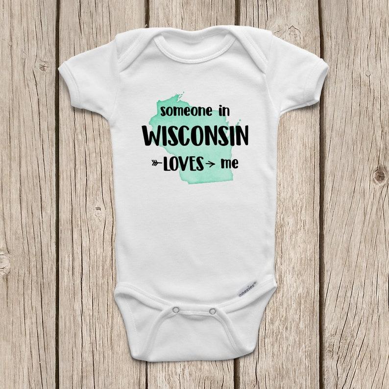 Wisconsin Onesie \u00ae Wisconsin Shirt Someone in Wisconsin Loves Me Wisconsin Baby State Onesie Aunt Onesies Grandma Onesie Newborn Baby Shower