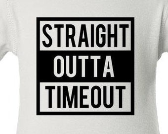 Straight Outta Timeout Baby Body Suit Humor