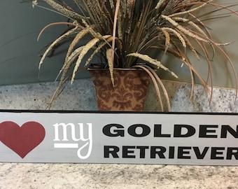Love my Golden Retriever shelf sitter sign