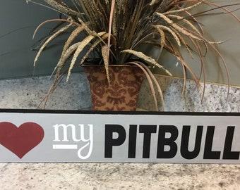 Love my Pitbull shelf sitter sign